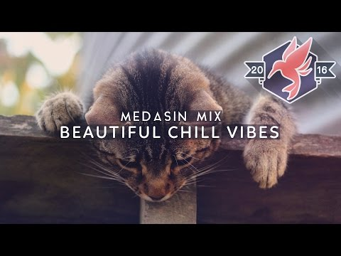 Medasin Mix - Beautiful Chill Vibes