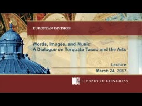 Words, Images & Music: A Dialogue on Torquato Tasso & the Arts