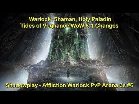 Warlock, Shaman, Holy Paladin Changes in 8.1 Tides of Vengeance - Affliction Warlock Arena PvP #6