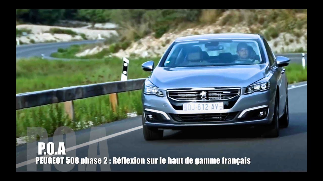 nouvelle peugeot 508 phase 2 restylage r flexion sur le haut de gamme fran ais youtube. Black Bedroom Furniture Sets. Home Design Ideas
