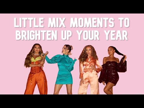little mix moments to brighten up your year