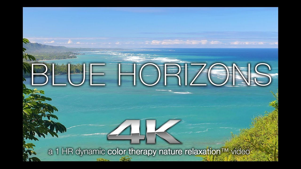 Colour therapy for relaxation - Blue Horizons In 4k Nature Relaxation Color Therapy Healing Music Video Youtube