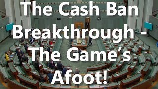 The Cash Ban Breakthrough - The Game's Afoot!