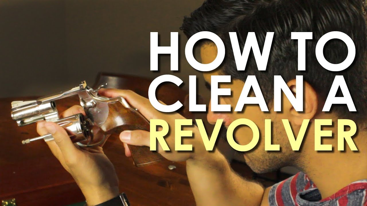 How to Correctly Clean Your Revolver Gun | The Art of Manliness