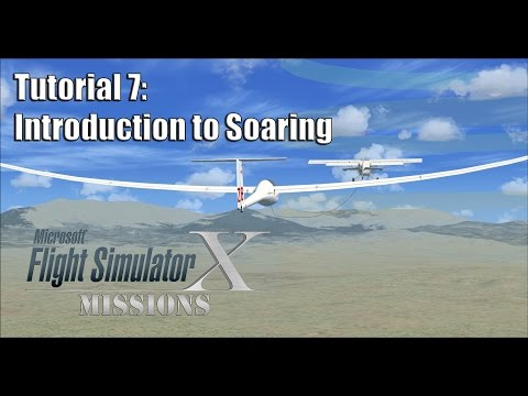 FSX/Flight Simulator X Missions: Tutorial 7: Introduction to Soaring