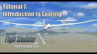 FSX/Flight Simulator X Missions: Tutorial 7: Introduction to Soaring