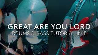 Great Are You Lord - Drums and Bass Tutorial In the Key of E