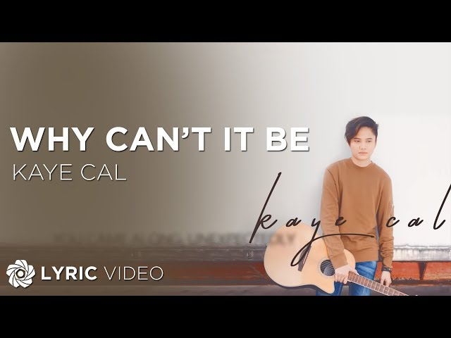 kaye-cal-why-cant-it-be-official-lyric-video-abs-cbn-starmusic