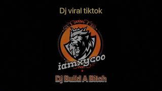 DJ BUILD A BITCH BELLA POARCH VIRAL TIKTOK 2021 paling enak