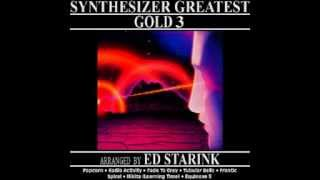 SYNTHESIZER GREATEST GOLD 3 (Arranged by ED STARINK - SYNTHESIZER GREATEST - Medley/Mix)