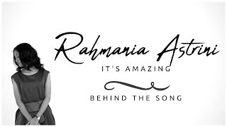 Video RAHMANIA ASTRINI - BEHIND THE SONG IT'S AMAZING download MP3, 3GP, MP4, WEBM, AVI, FLV Agustus 2018