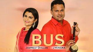 Bus: J Kingra, Jaspreet Dhillon | Official Song | H Guddu | Latest Punjabi Songs 2017