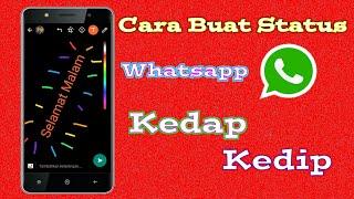 Cara Membuat Status Whatsapp Kedap Kedip #1