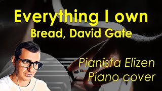 Everything I own - Bread, David Gates (piano cover)
