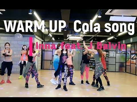 I LOVE ZUMBA  I  줌바 웜업 ㅣZumba Warm Up I  Cola Song -  Inna Feat J Balvin