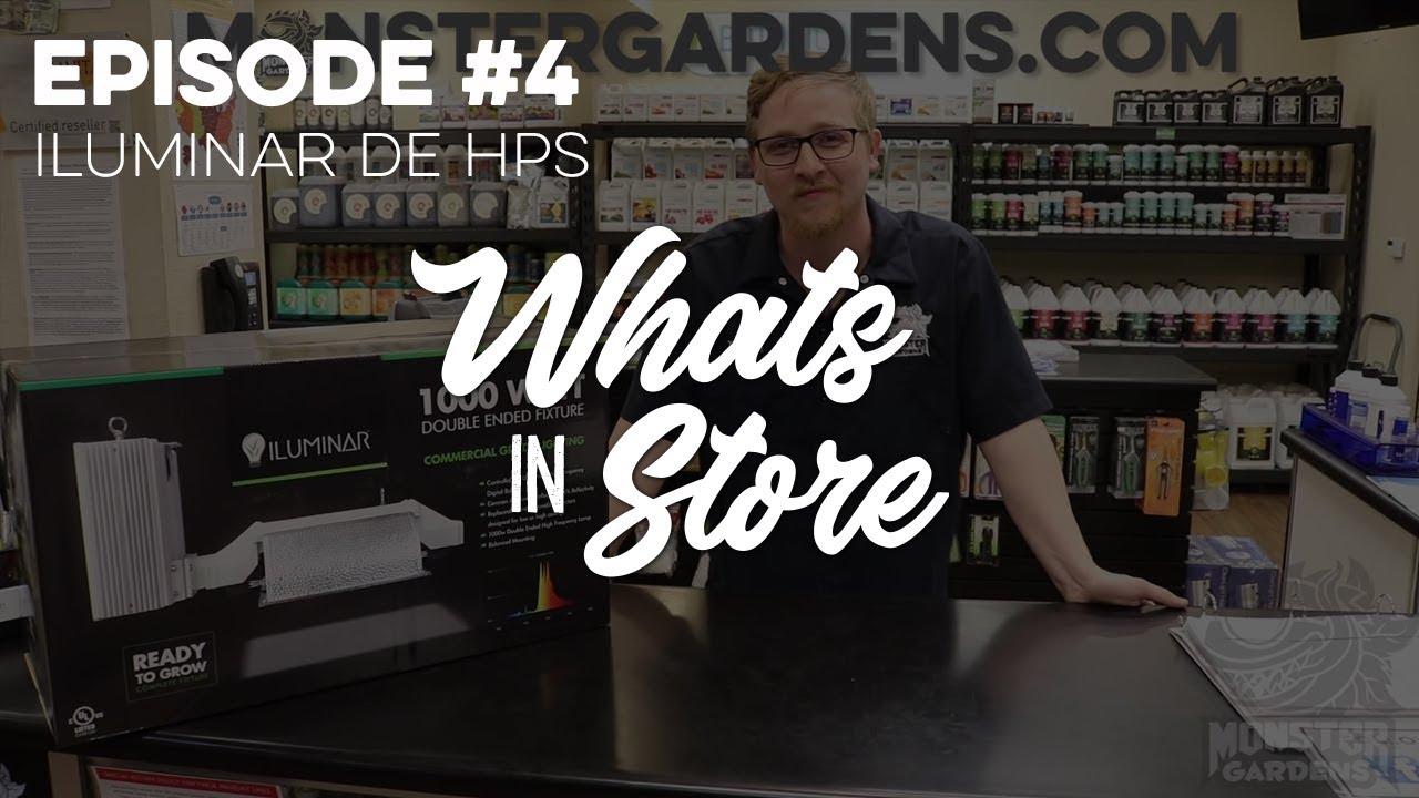 What's in Store? #4 - ILUMINAR 1000W DE-HPS Fixture