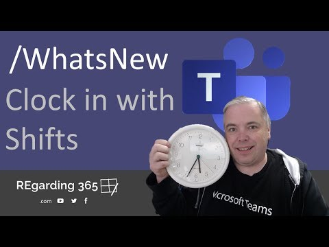 Timeclock for Shifts /Whatsnew in Microsoft Teams