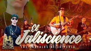 Los Chavalos de la Perla - El Jaliscience (En Vivo)