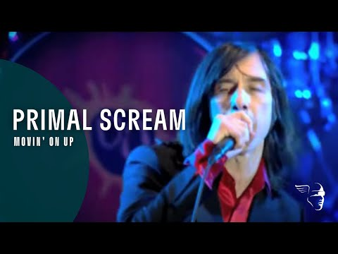 """Primal Scream - Movin' On Up (From """"Screamadelica Live"""" DVD & Blu-Ray)"""