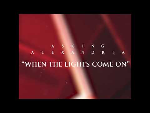 Asking Alexandria - When The Lights Come On (Clip)