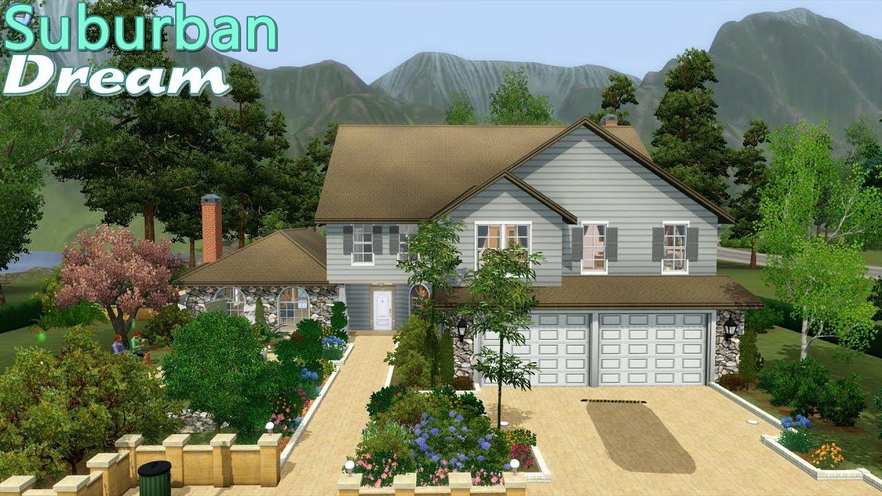 Sims 3 House Suburban Dream Youtube