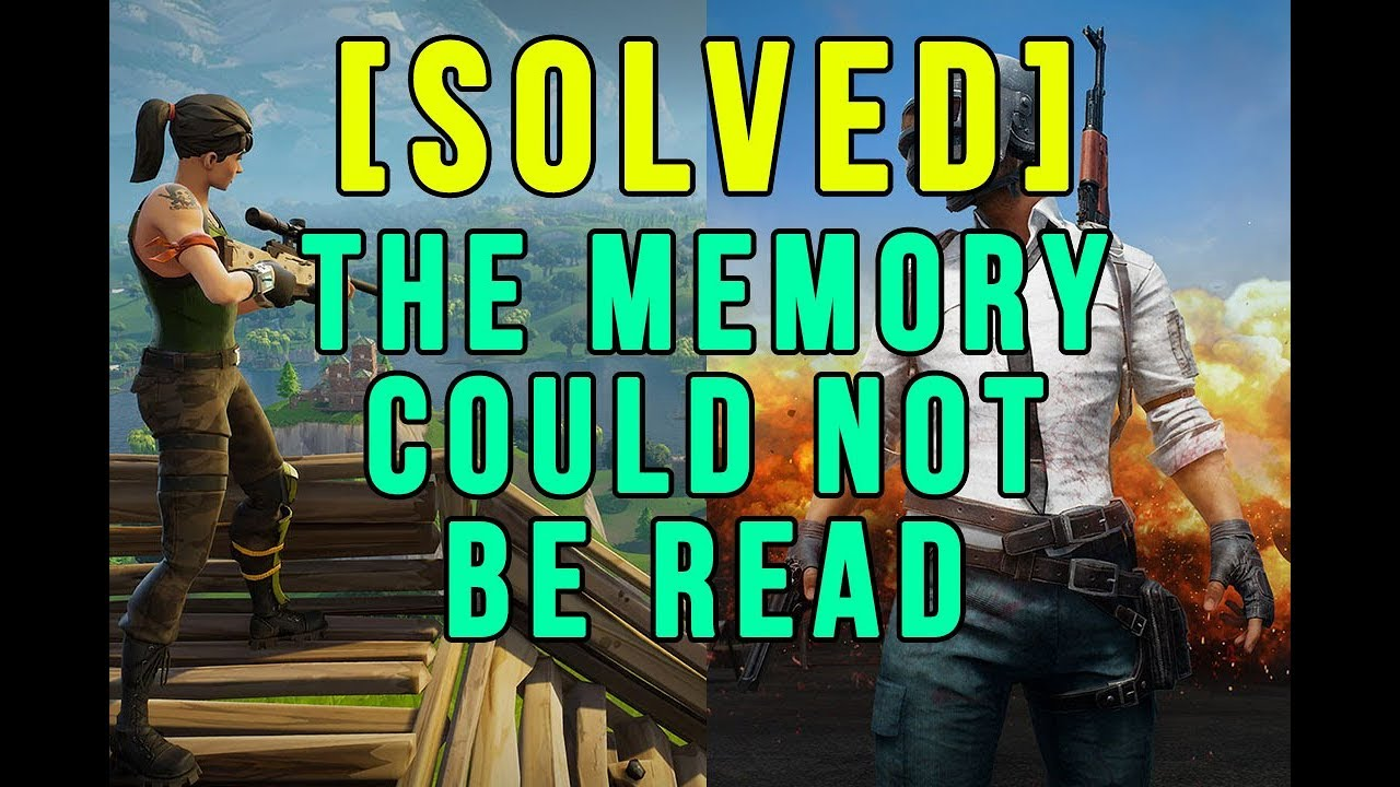 Fortnite Solved The Memory Could Not Be Read Works On Any Game