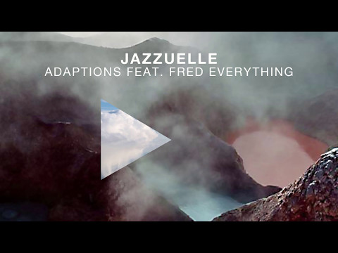 Jazzuelle feat. Fred Everything - Adaptations