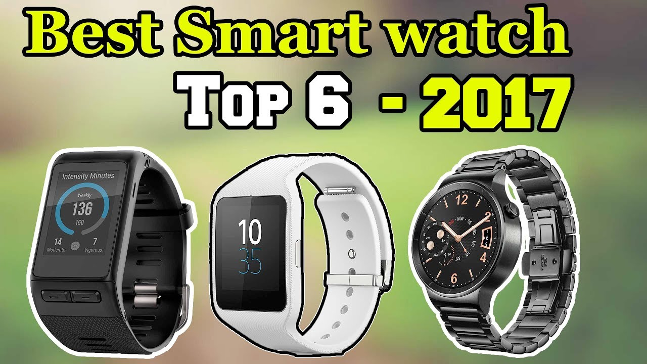 6c34e3a7f TOP 6: Best Smartwatch For Android Phone 2017 - YouTube