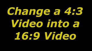 The Easiest Way to Change a 4:3 Video Into a 16:9 Video Only Using Youtube