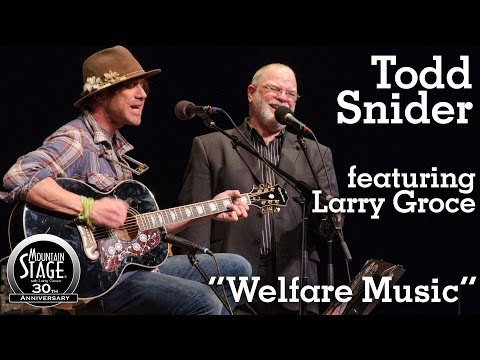 "Todd Snider feat. Larry Groce - ""Welfare Music"" - Live on Mountain Stage"