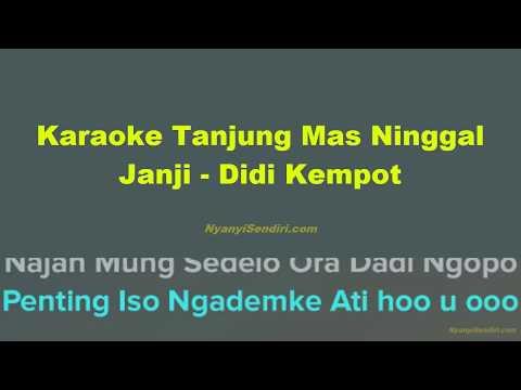Karaoke Tanjung Mas Ninggal Janji - Didi Kempot Versi Koplo