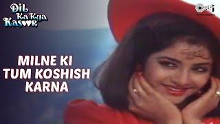 Milne Ki Tum Koshish Karna - Dil Ka Kya Kasoor | Divya Bharti & Prithvi | Kumar Sanu & Asha Bhosle