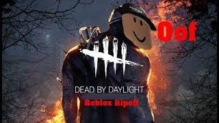 Roblox Dead Von Daylight Ripoff