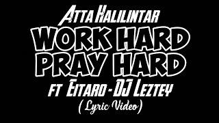 Atta halilintar ft eitaro nonaka -- work hard pray (lyric video)//[versi fvj channel]
