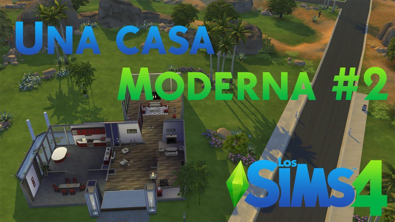 Los Sims 4 C Mo Hacer Una Casa Moderna Parte 2 Youtube