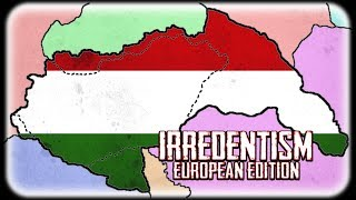What if Hungary was BIG? And other European Irredentism Scenarios