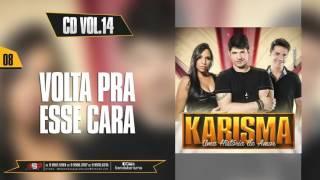 Banda Karisma - Volta Pra Esse Cara - VOL 14