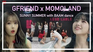Gfriend's Sunny Summer fits perfectly with Momoland's Baam dance