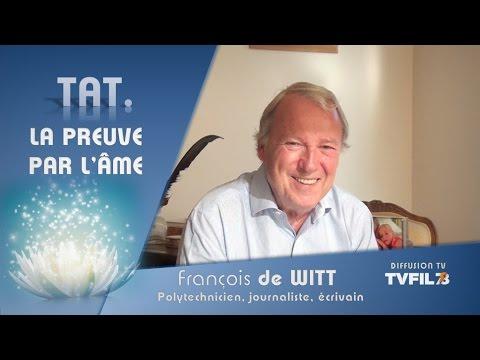 """TAT – """"La preuve par l'âme"""" avec François de Witt"""