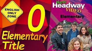 ✔ New Headway video - Elementary - 0. Title