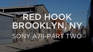 Sony a7ii Review and Red Hook, Brooklyn Tour - Part 2