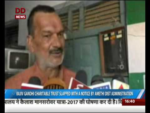 Rajiv Gandhi charitable Trust slapped with a notice by Amethi Dist administration