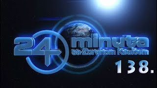 24 minuta sa Zoranom Kesićem - 138. epizoda (12. maj 2018.)