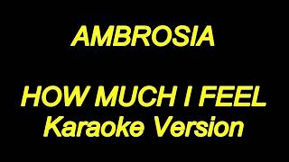 Ambrosia - How Much I Feel (Karaoke Lyrcs) NEW!!