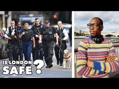 Is London Safe? - Life after the London Terror Attacks