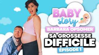 BABY STORY (ÉPISODE 1): LA GROSSESSE DIFFICILE DE BARBARA OPSOMER