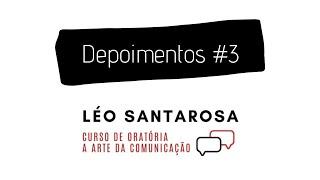 Depoimentos #3 - Curso Oratória com Léo Santarosa