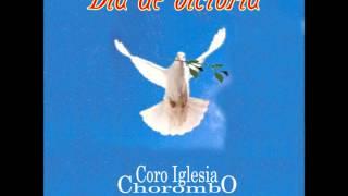 CORO CHOROMBO - 06 - YO HE VENIDO