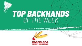 Top Backhands of the Week | Barcelona Spain Masters 2020 | BWF 2020