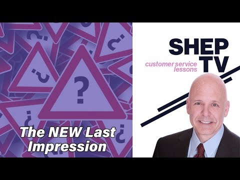 The NEW Last Impression A Customer Experience Lesson